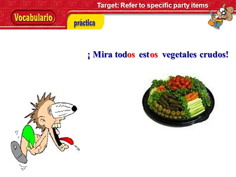 ¡ Mira tod est os os vegetales crudos!