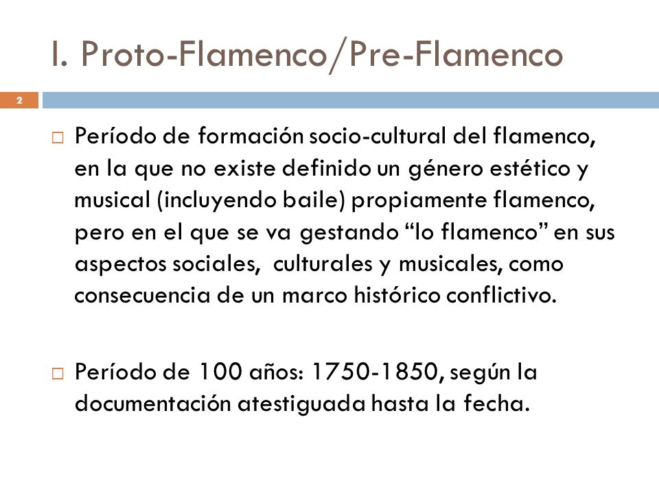 I. Proto-Flamenco/Pre-Flamenco