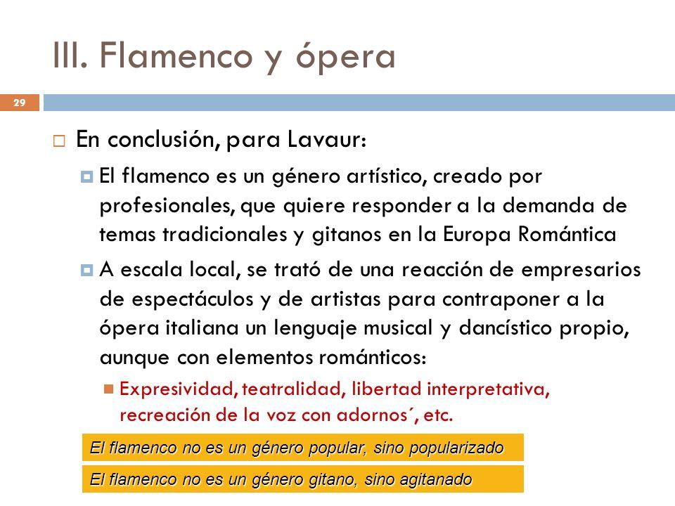 III. Flamenco y ópera En conclusión, para Lavaur: