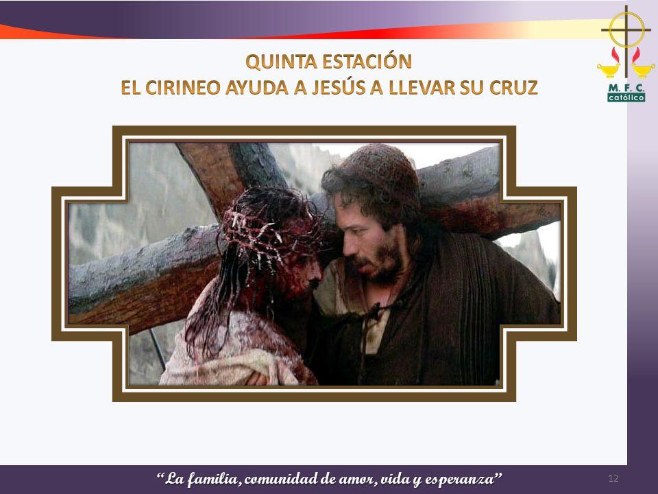QUINTA ESTACIÓN EL CIRINEO AYUDA A JESÚS A LLEVAR SU CRUZ