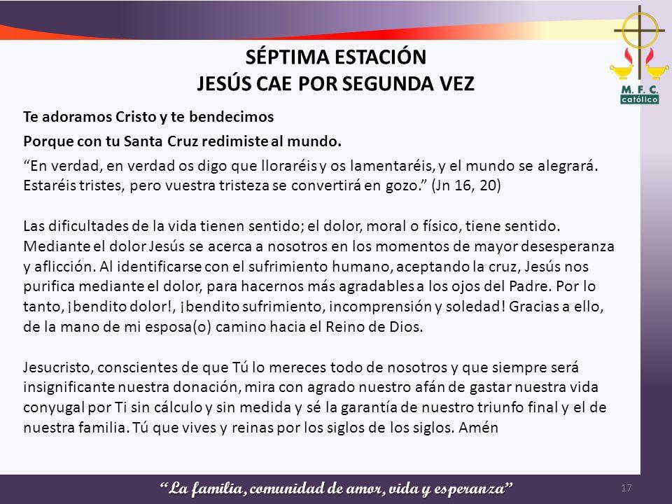 SÉPTIMA ESTACIÓN JESÚS CAE POR SEGUNDA VEZ