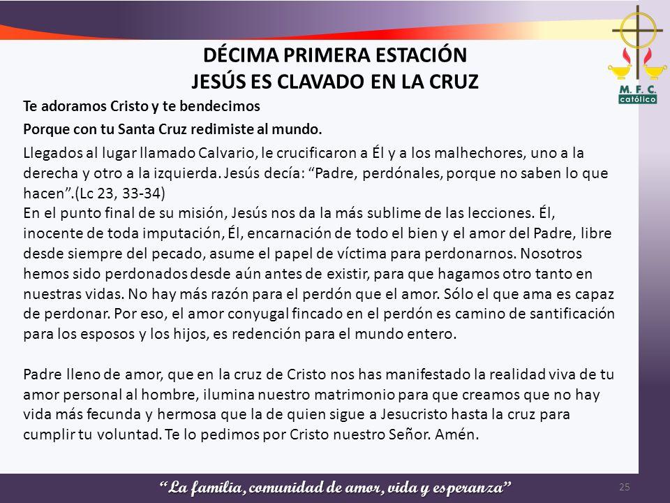 DÉCIMA PRIMERA ESTACIÓN JESÚS ES CLAVADO EN LA CRUZ