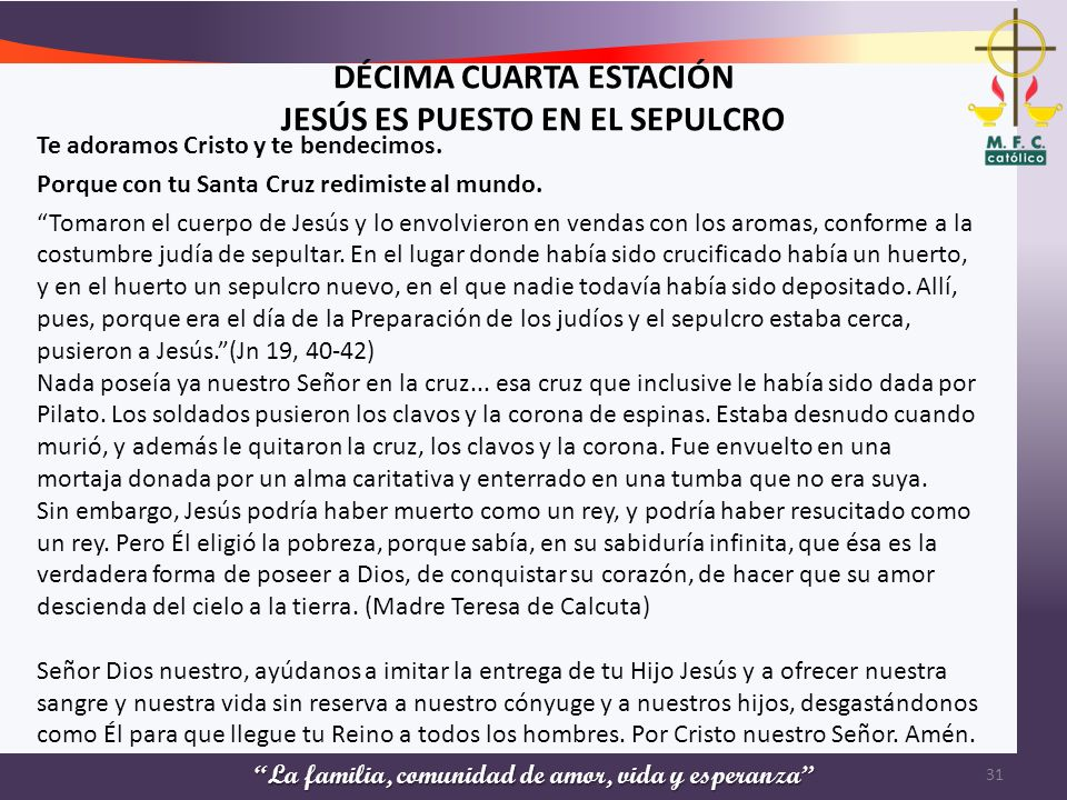 DÉCIMA CUARTA ESTACIÓN JESÚS ES PUESTO EN EL SEPULCRO