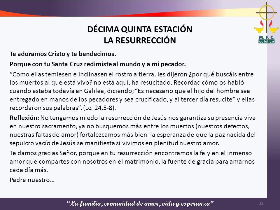 DÉCIMA QUINTA ESTACIÓN LA RESURRECCIÓN
