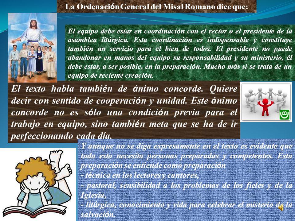 La Ordenación General del Misal Romano dice que: