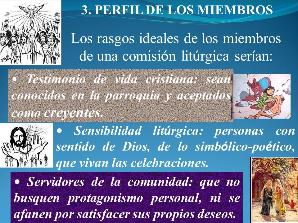 Los rasgos ideales de los miembros de una comisión litúrgica serían: