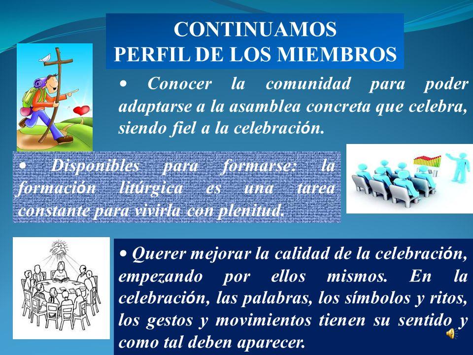 CONTINUAMOS PERFIL DE LOS MIEMBROS