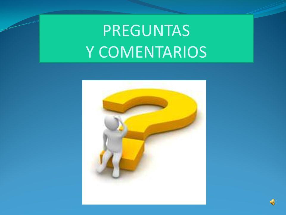 PREGUNTAS Y COMENTARIOS