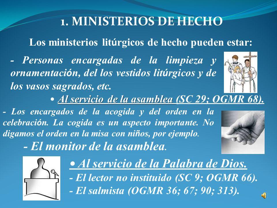 Los ministerios litúrgicos de hecho pueden estar: