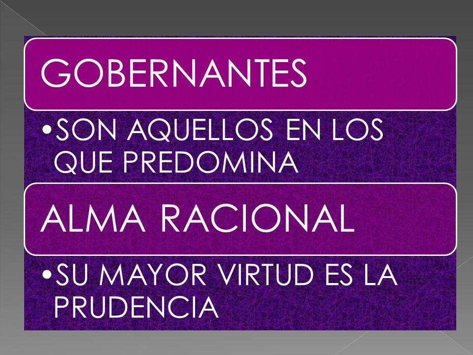 GOBERNANTES ALMA RACIONAL GOBERNANTES