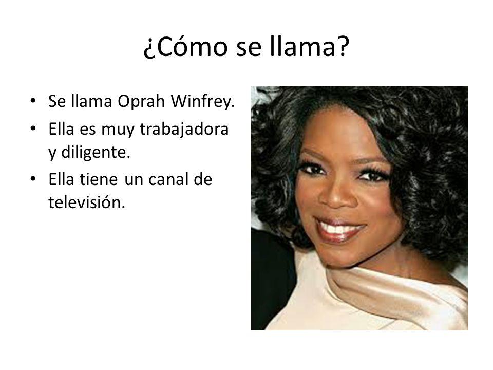 ¿Cómo se llama Se llama Oprah Winfrey.