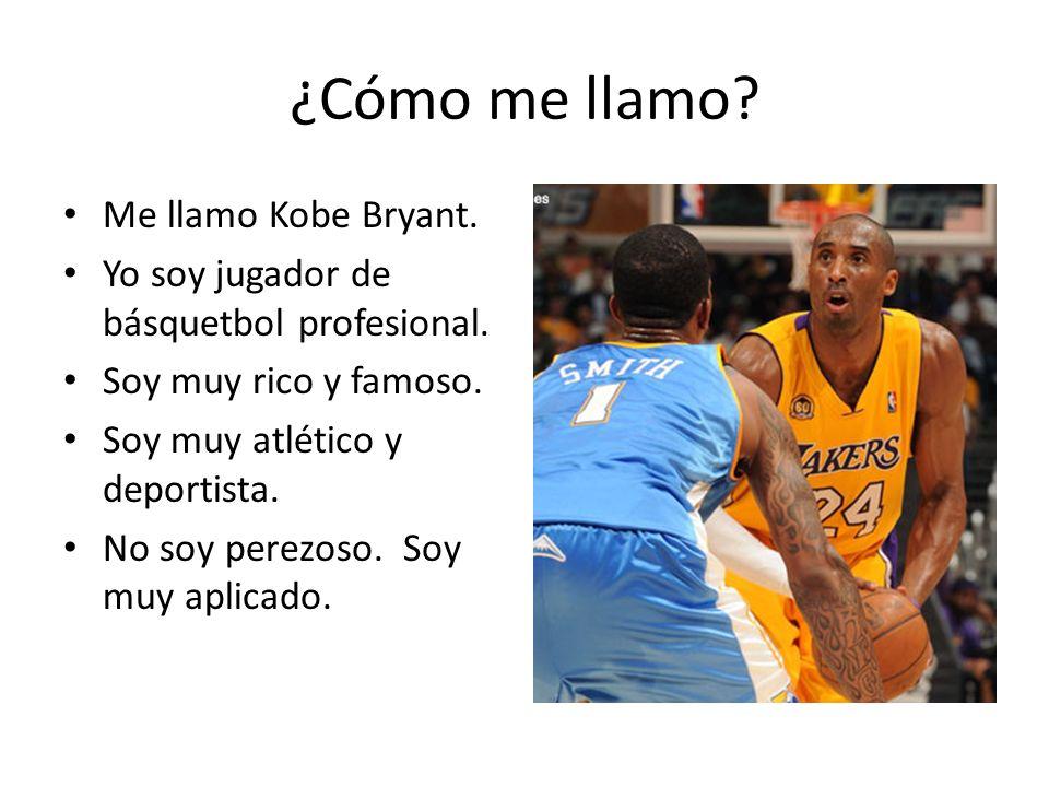 ¿Cómo me llamo Me llamo Kobe Bryant.