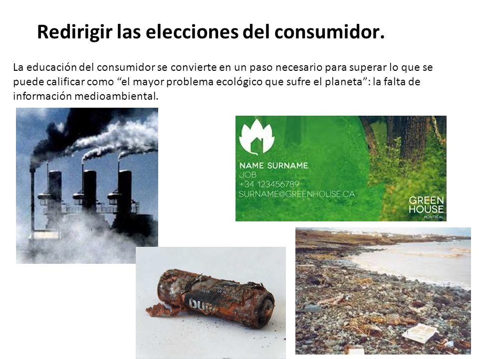 Redirigir las elecciones del consumidor.