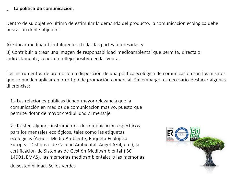 La política de comunicación.