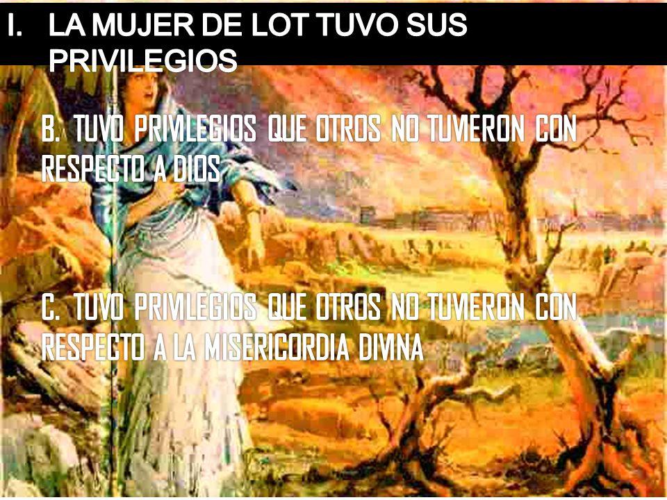 B. TUVO PRIVILEGIOS QUE OTROS NO TUVIERON CON RESPECTO A DIOS