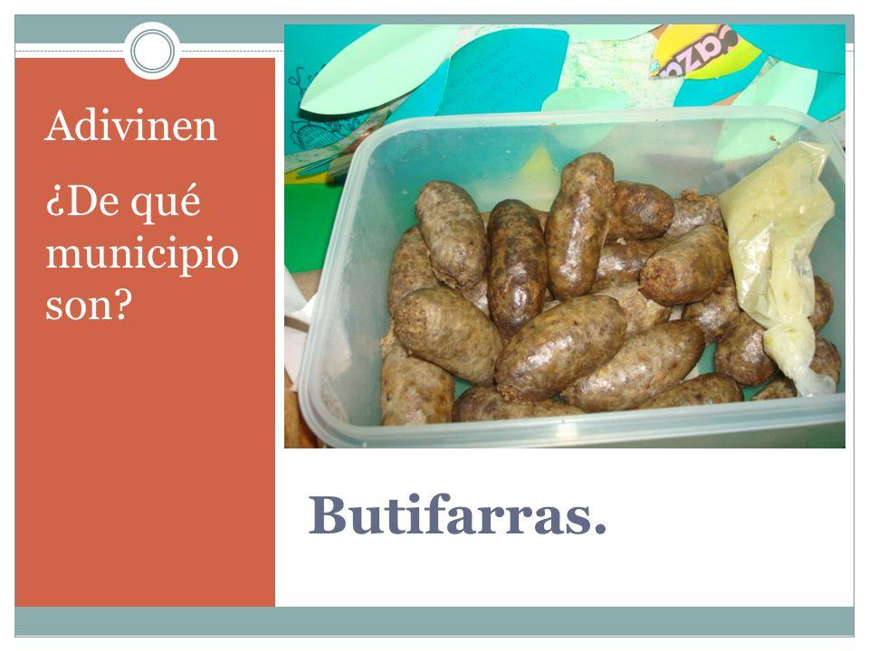 Adivinen ¿De qué municipio son Butifarras.