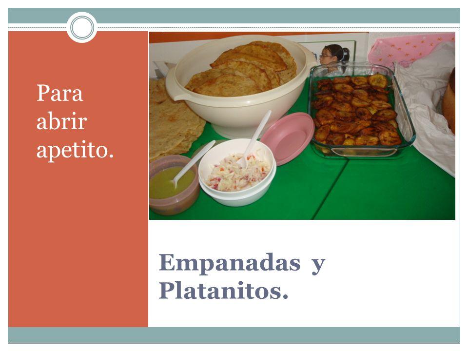 Empanadas y Platanitos.