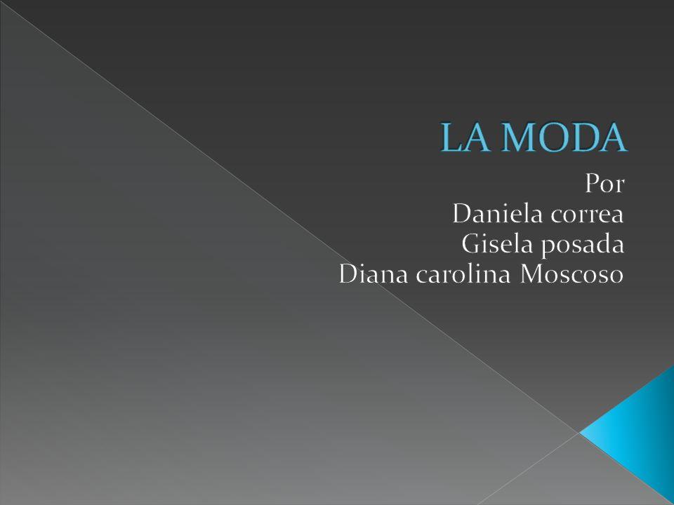 Por Daniela correa Gisela posada Diana carolina Moscoso
