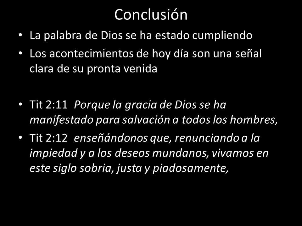 Conclusión La palabra de Dios se ha estado cumpliendo
