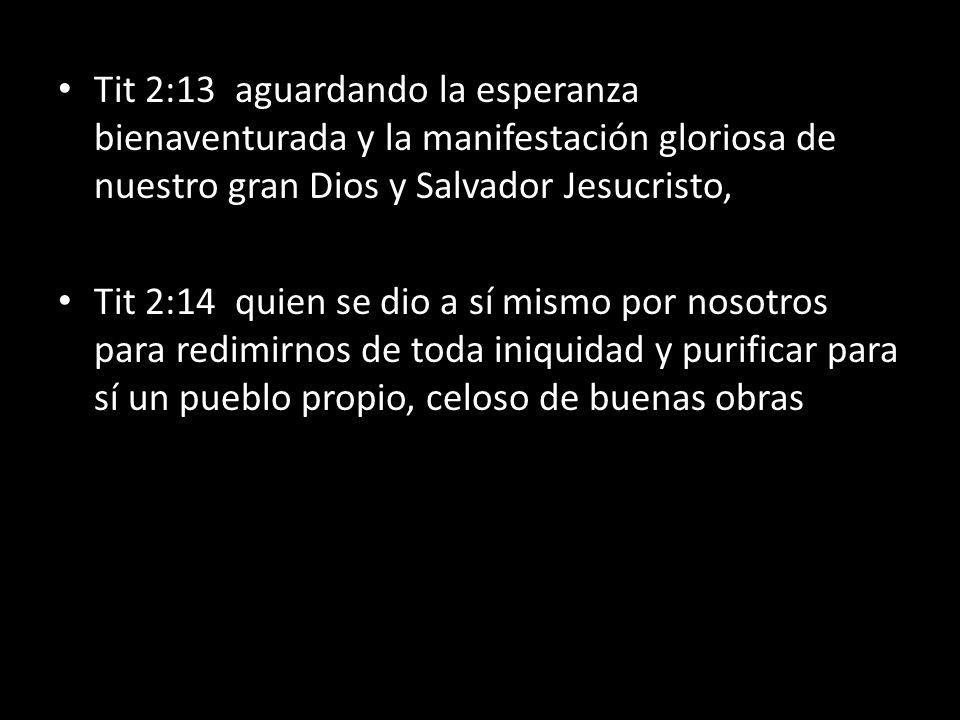 Tit 2:13 aguardando la esperanza bienaventurada y la manifestación gloriosa de nuestro gran Dios y Salvador Jesucristo,