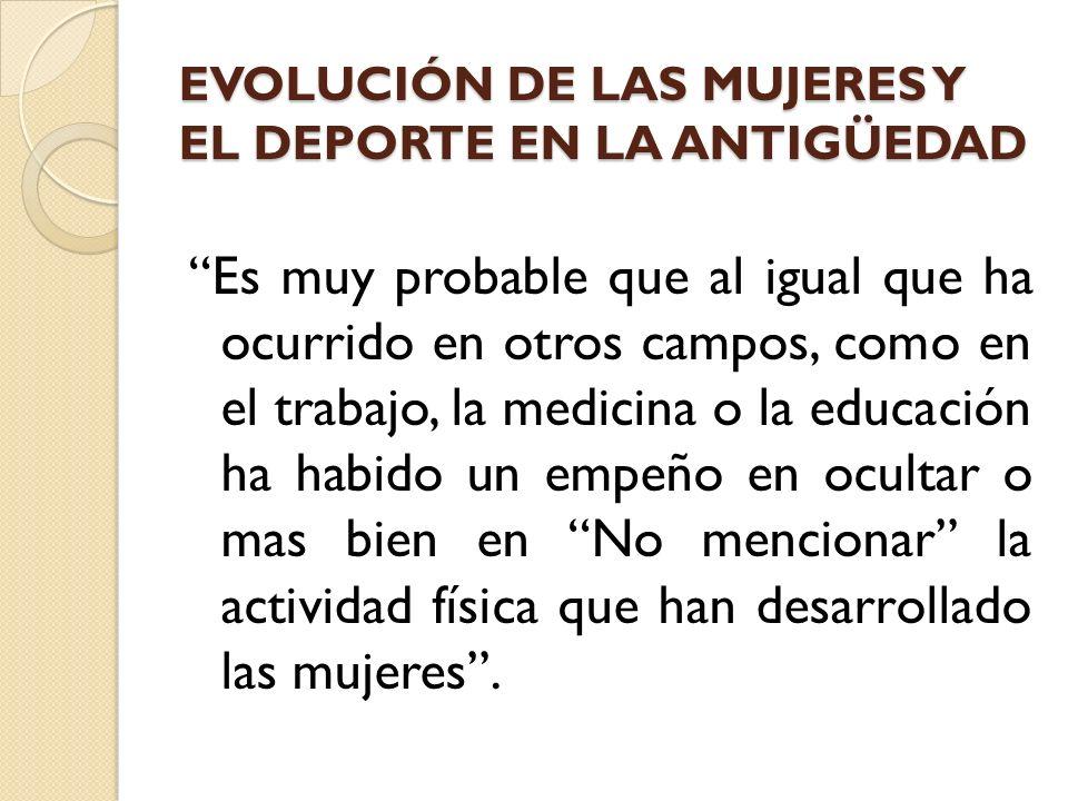 EVOLUCIÓN DE LAS MUJERES Y EL DEPORTE EN LA ANTIGÜEDAD