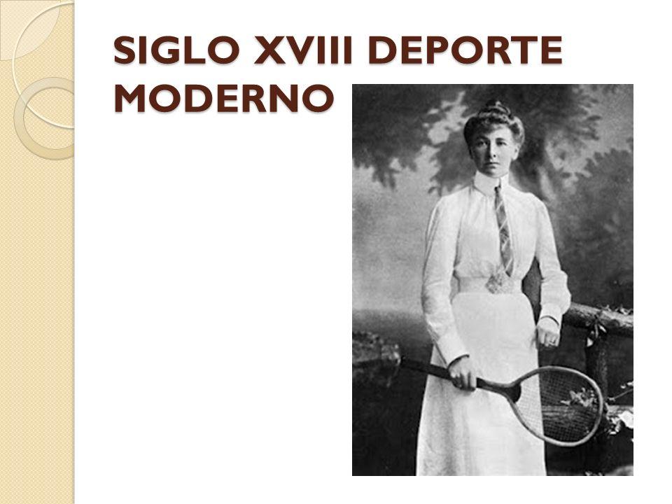 SIGLO XVIII DEPORTE MODERNO