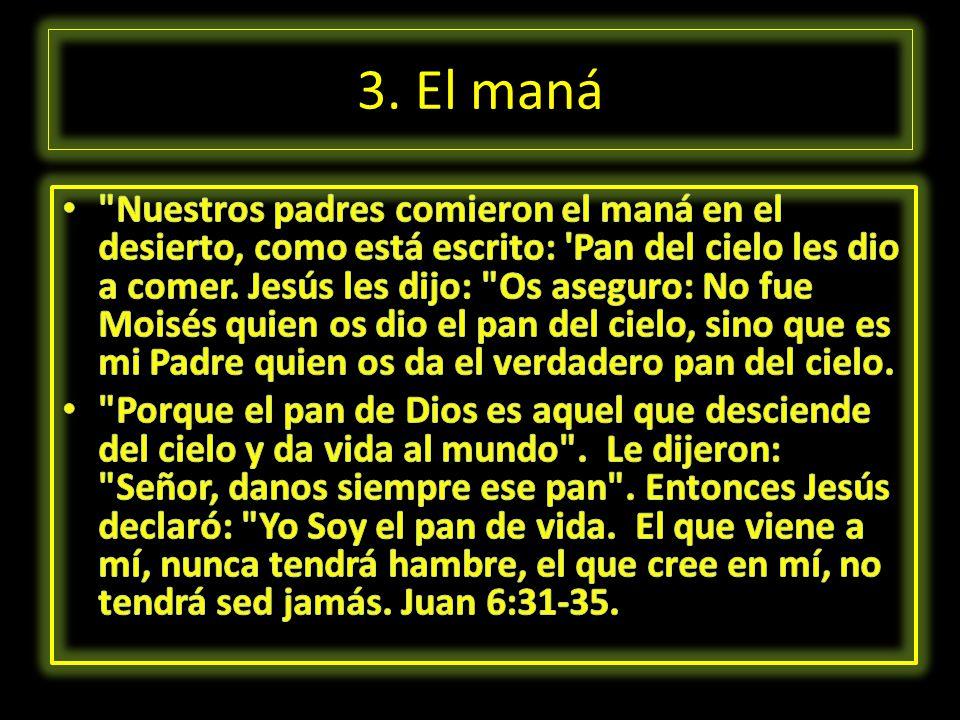 3. El maná