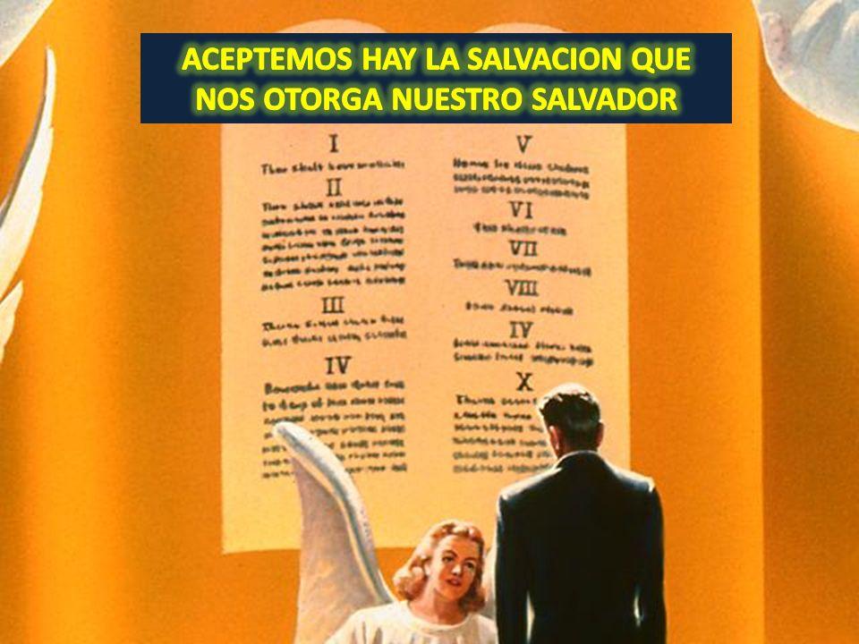 ACEPTEMOS HAY LA SALVACION QUE NOS OTORGA NUESTRO SALVADOR