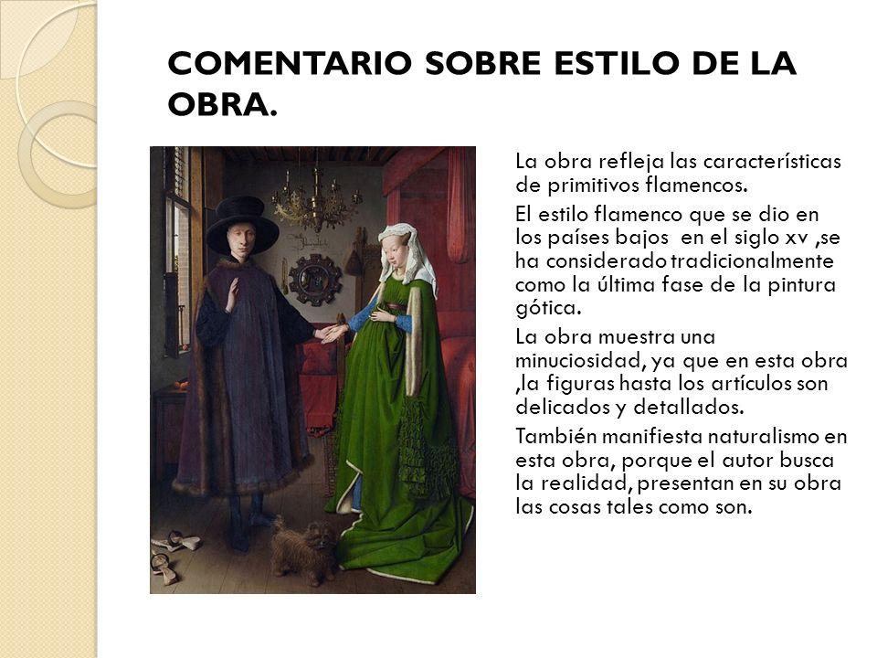COMENTARIO SOBRE ESTILO DE LA OBRA.
