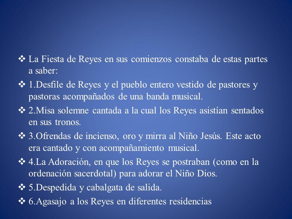 La Fiesta de Reyes en sus comienzos constaba de estas partes a saber: