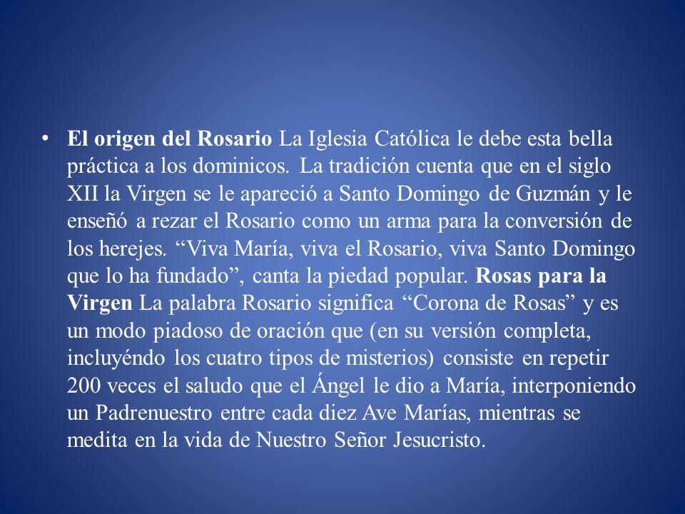 El origen del Rosario La Iglesia Católica le debe esta bella práctica a los dominicos.