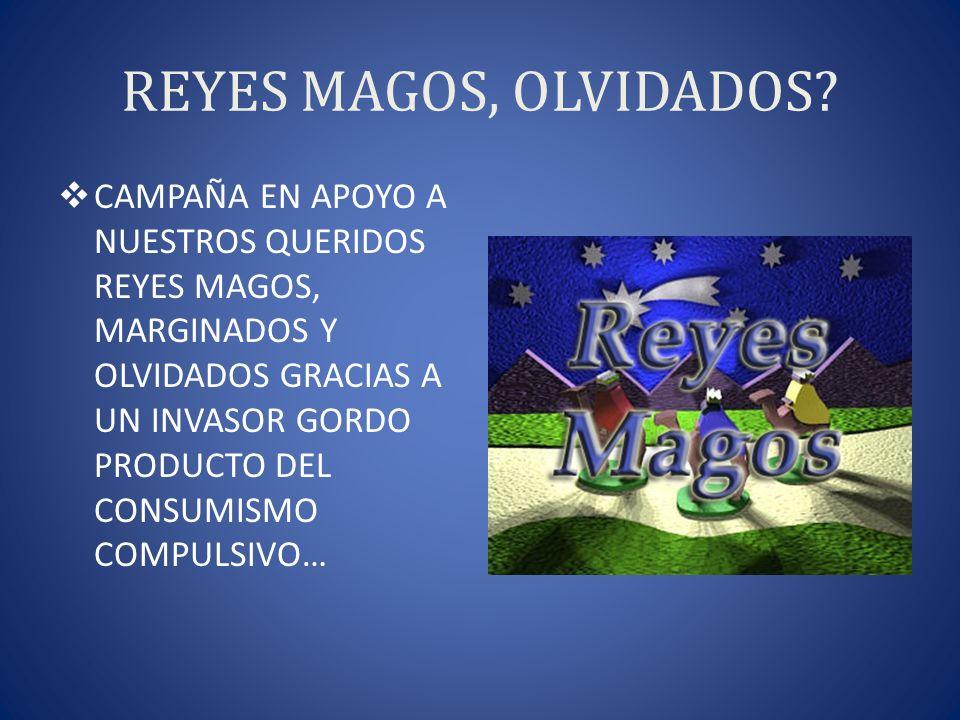 REYES MAGOS, OLVIDADOS