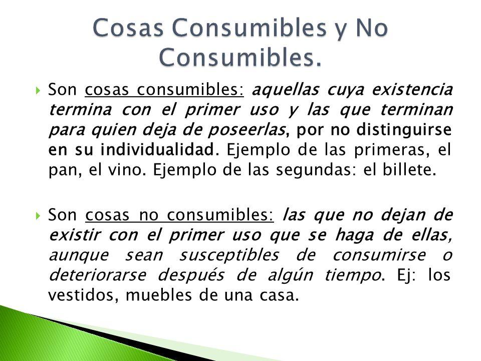 Cosas Consumibles y No Consumibles.