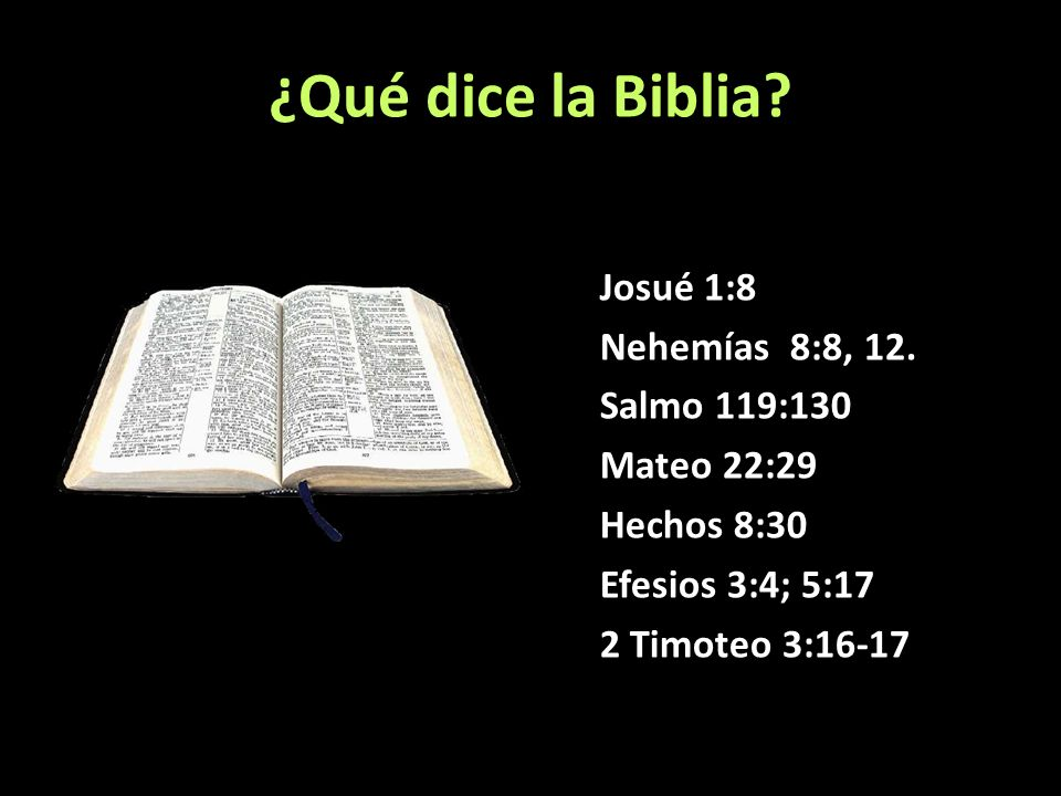 ¿Qué dice la Biblia. Josué 1:8 Nehemías 8:8, 12.