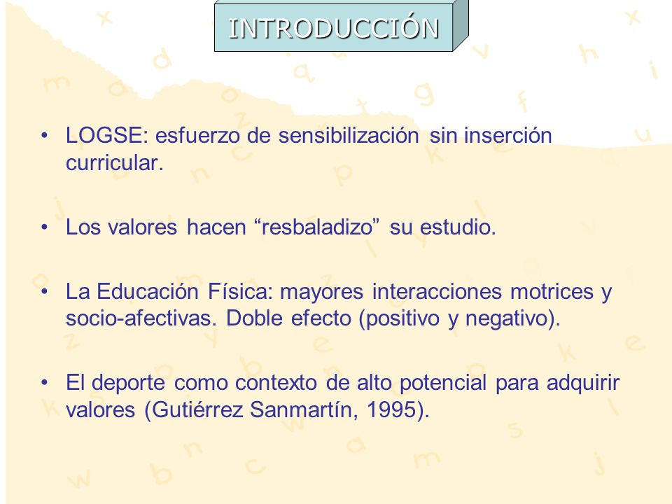 INTRODUCCIÓN LOGSE: esfuerzo de sensibilización sin inserción curricular. Los valores hacen resbaladizo su estudio.