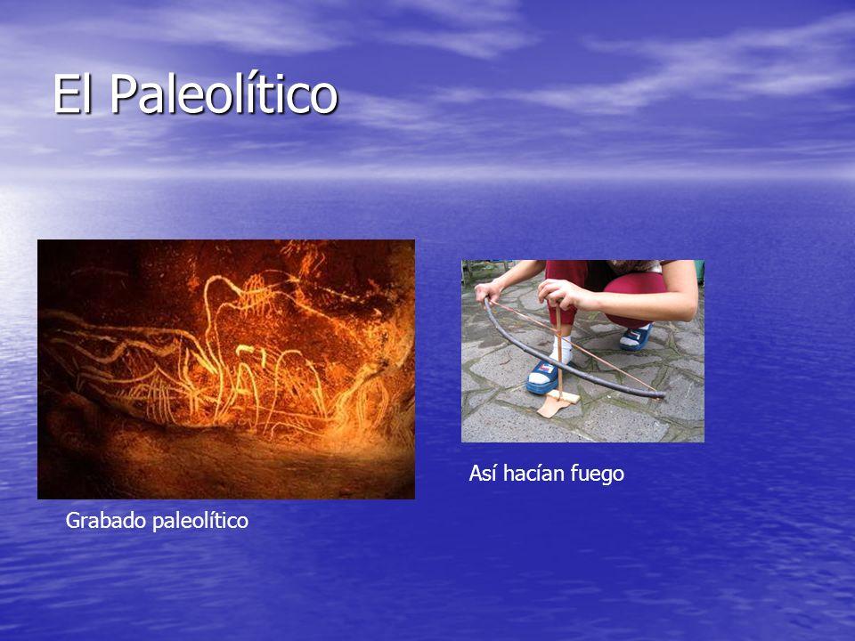 El Paleolítico Así hacían fuego Grabado paleolítico
