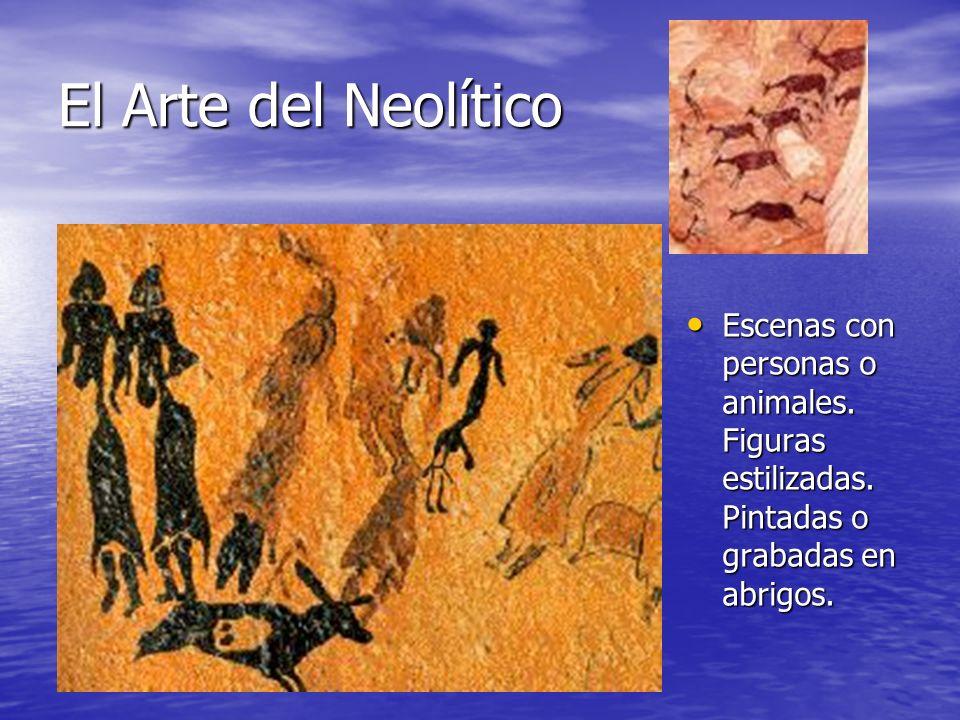 El Arte del Neolítico Escenas con personas o animales.