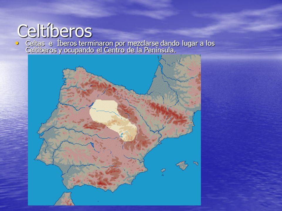 Celtíberos Celtas e Íberos terminaron por mezclarse dando lugar a los Celtíberos y ocupando el Centro de la Península.
