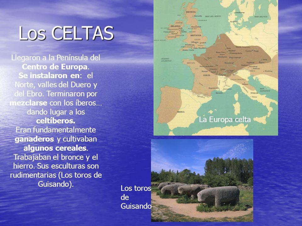 Los CELTAS Llegaron a la Península del Centro de Europa.