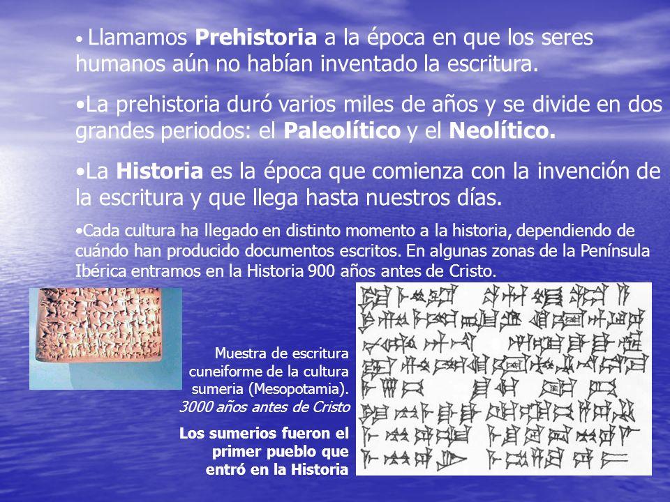 Llamamos Prehistoria a la época en que los seres humanos aún no habían inventado la escritura.