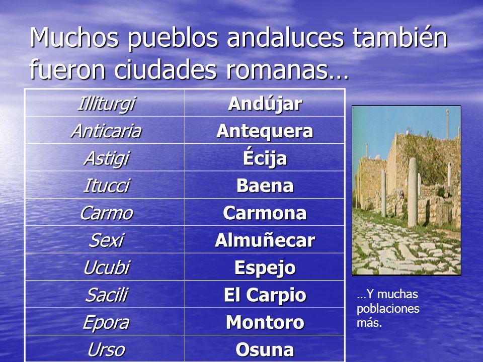 Muchos pueblos andaluces también fueron ciudades romanas…