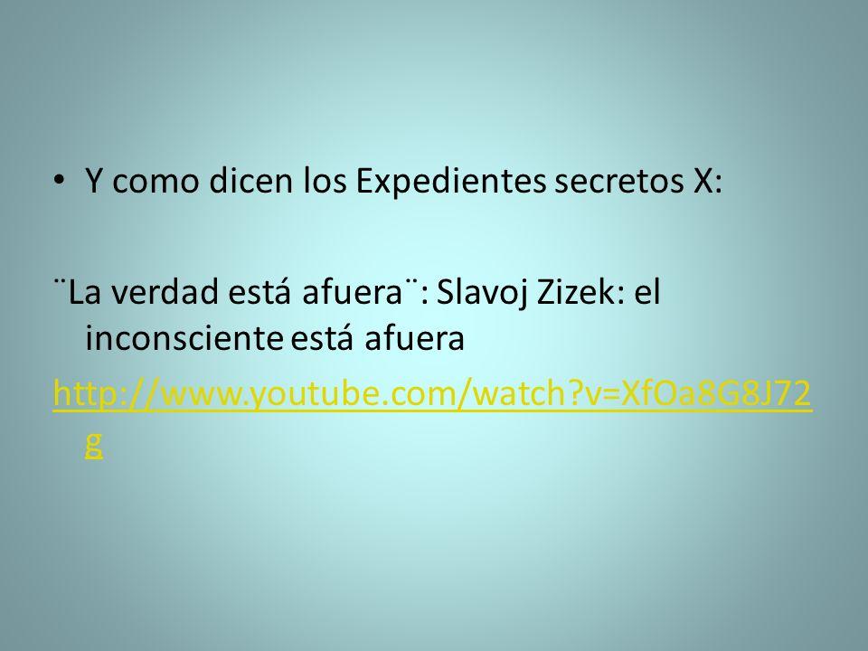 Y como dicen los Expedientes secretos X: