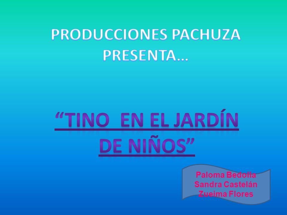 PRODUCCIONES PACHUZA PRESENTA…