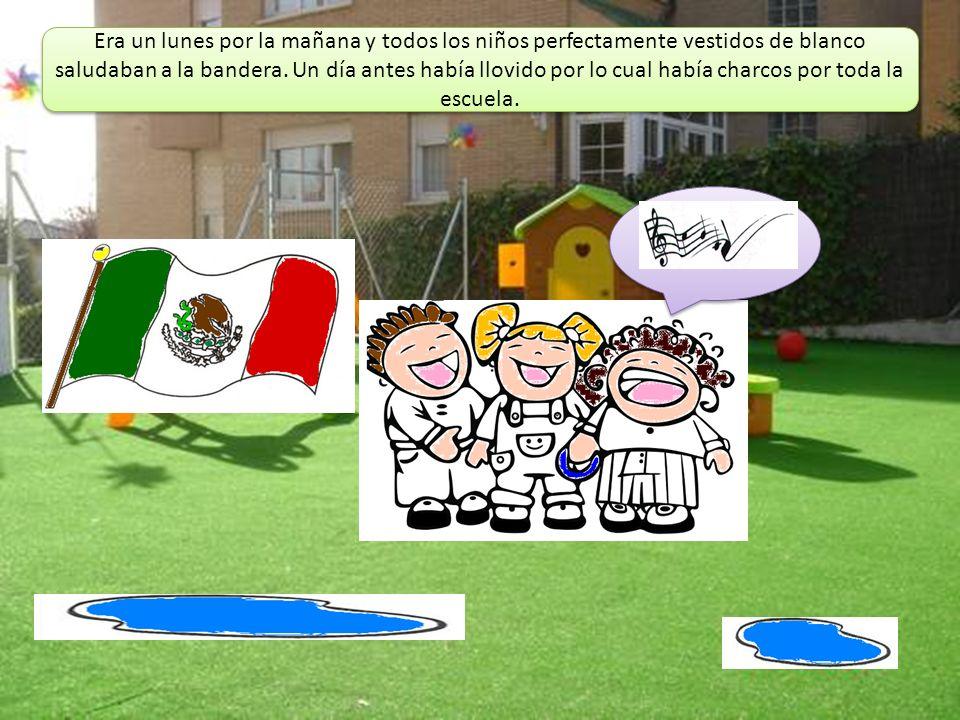 Era un lunes por la mañana y todos los niños perfectamente vestidos de blanco saludaban a la bandera.