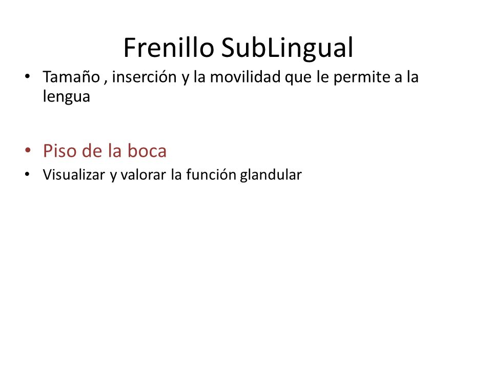 Frenillo SubLingual Piso de la boca