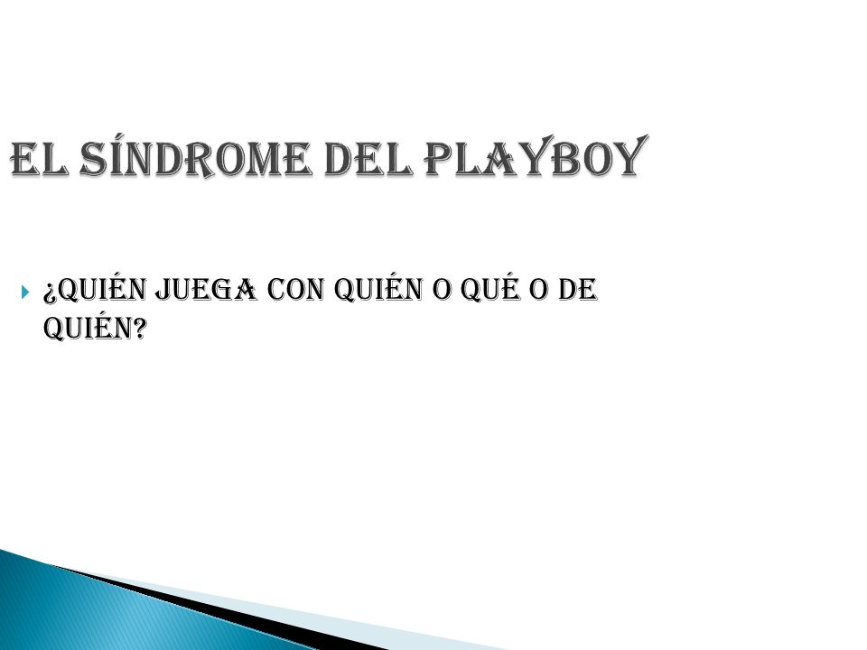 El Síndrome del Playboy