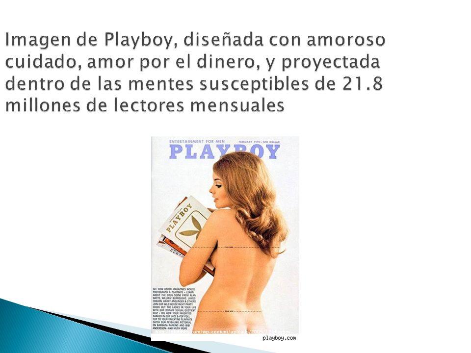 Imagen de Playboy, diseñada con amoroso cuidado, amor por el dinero, y proyectada dentro de las mentes susceptibles de 21.8 millones de lectores mensuales