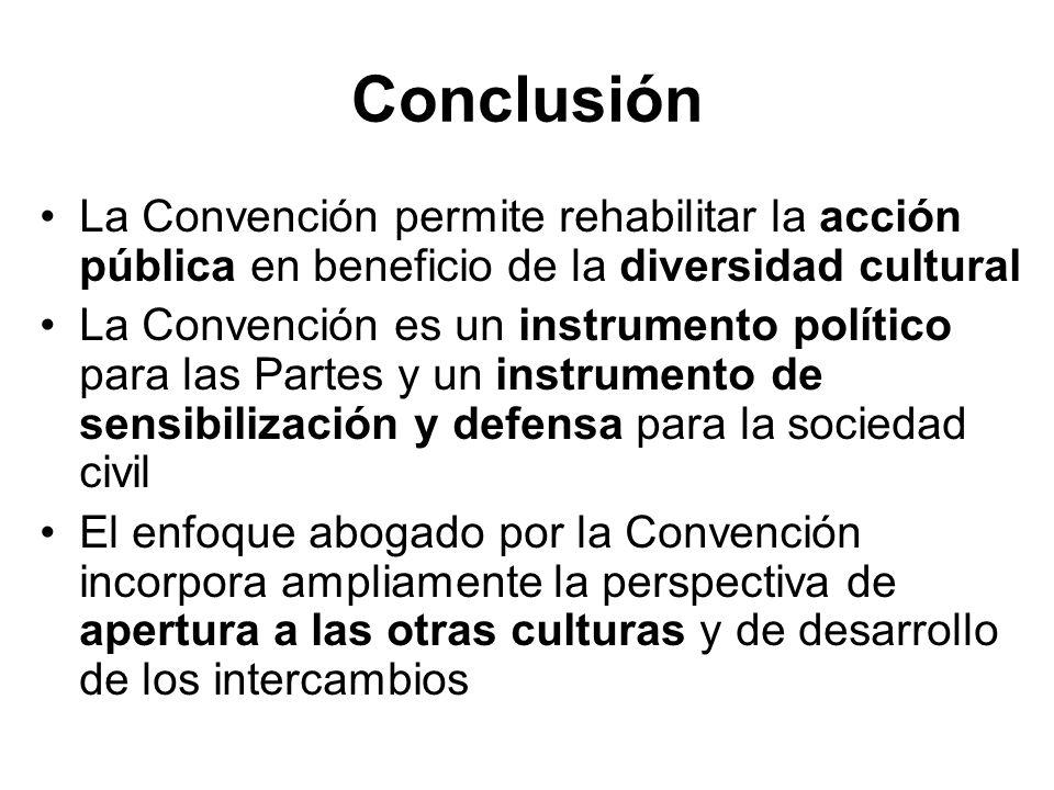 ConclusiónLa Convención permite rehabilitar la acción pública en beneficio de la diversidad cultural.