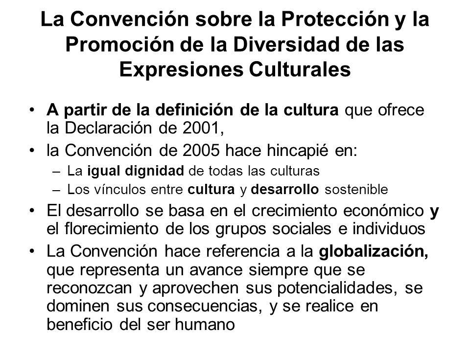 La Convención sobre la Protección y la Promoción de la Diversidad de las Expresiones Culturales