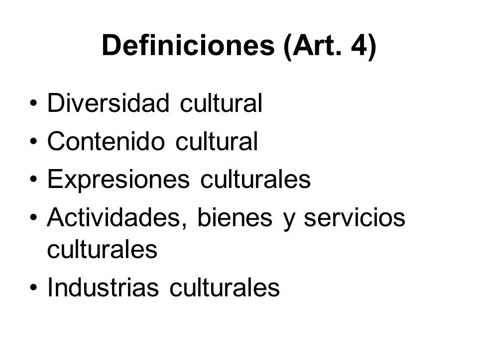 Definiciones (Art. 4) Diversidad cultural Contenido cultural